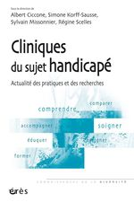 Vente EBooks : Cliniques du sujet handicapé ; actualité des pratiques et des recherches  - Albert Ciccone - Sylvain Missonnier - Simone KORFF-SAUSSE