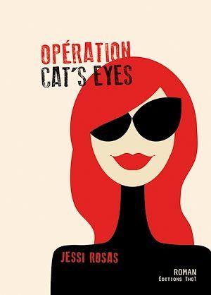 Opération cat's eyes