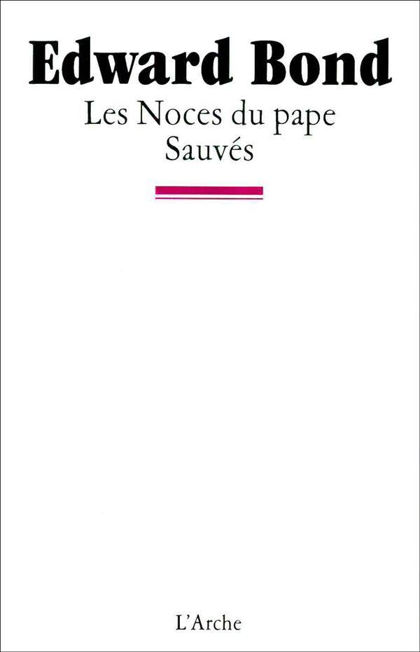 Les noces du pape ; sauvés