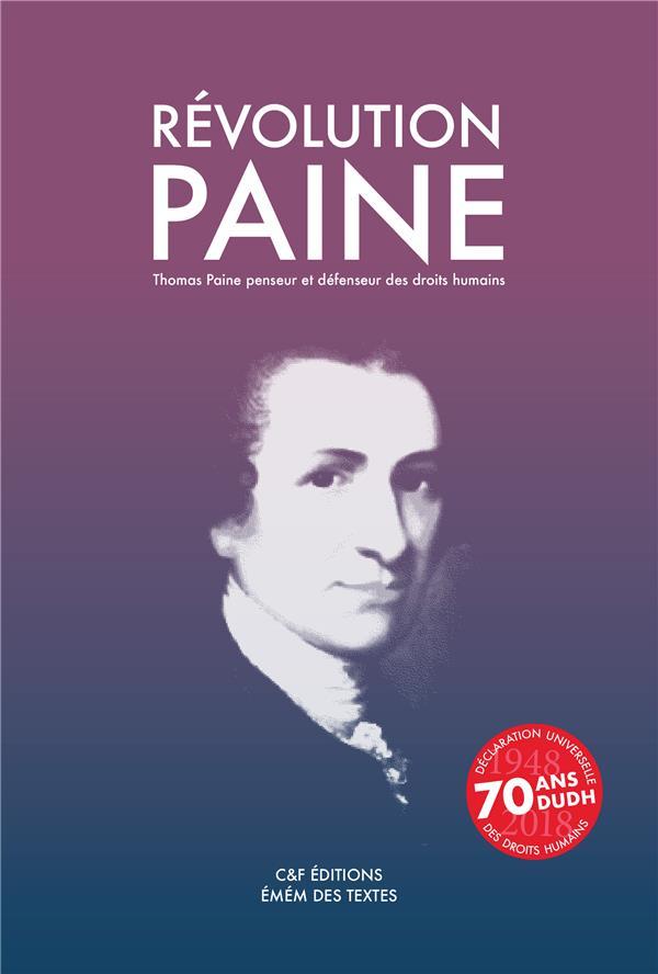 Révolution Paine ; Thomas Paine penseur et défenseur des droits humains
