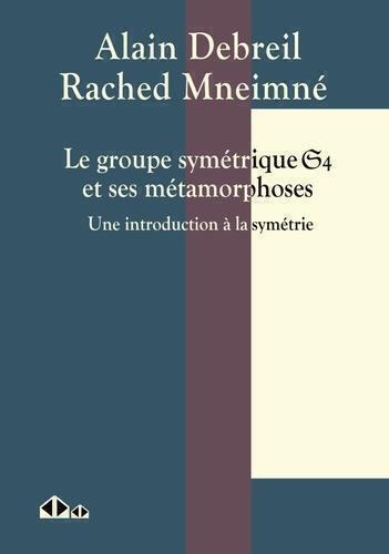 Le groupe symetrique S4 et ses métamorphoses ; une introduction à la symétrie