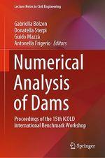 Numerical Analysis of Dams  - Donatella Sterpi - Guido Mazzà - Gabriella Bolzon - Antonella Frigerio