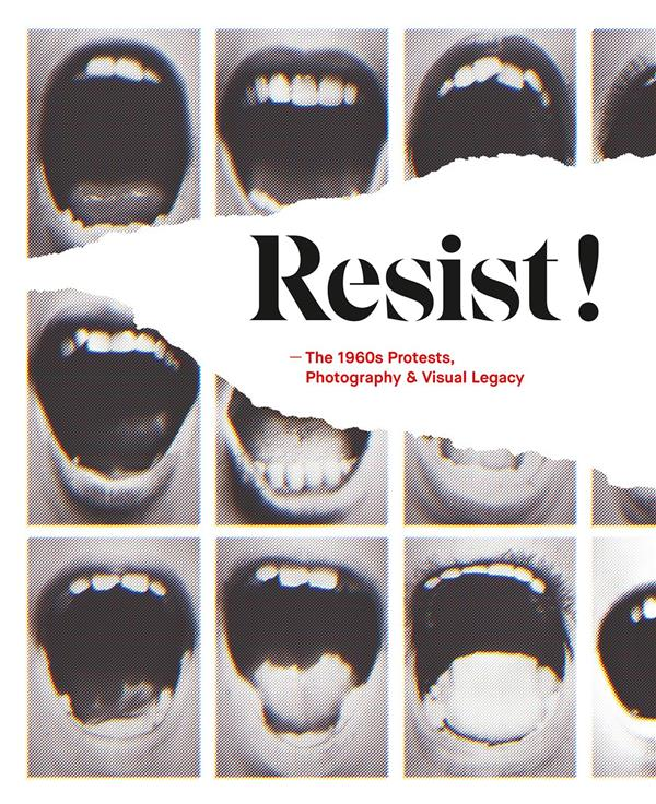 Resist!; the 1960s protests, photography and visual legacy