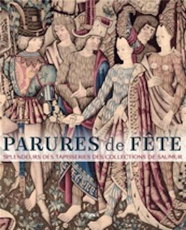 Parures de fête ; splendeurs des tapisseries des collections de Saumur