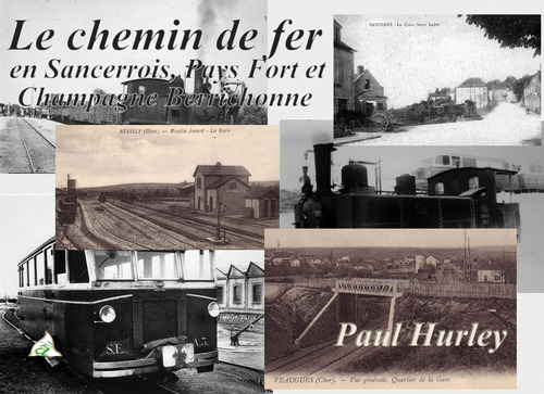 Le chemin de fer en Sancerrois, Pays Fort et Champagne Berrichone