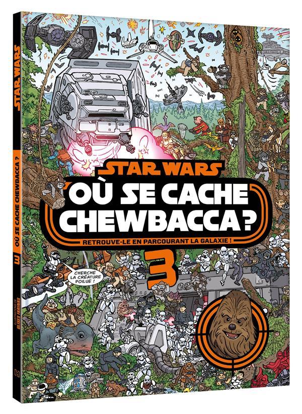 Star Wars ; où se cache Chewbacca ? t.3