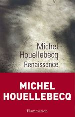 Vente Livre Numérique : Renaissance  - Michel Houellebecq