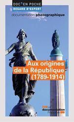 Vente Livre Numérique : Aux origines de la République (1789-1914)  - Jean-Clément MARTIN - Jacques-Olivier Boudon - La Documentation française - Arnaud-Dominique Houte