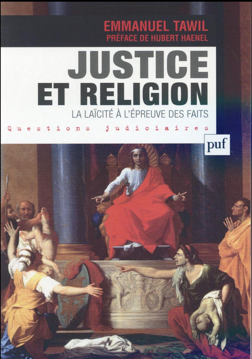 Justice et religion ; la laïcité à l'épreuve des faits