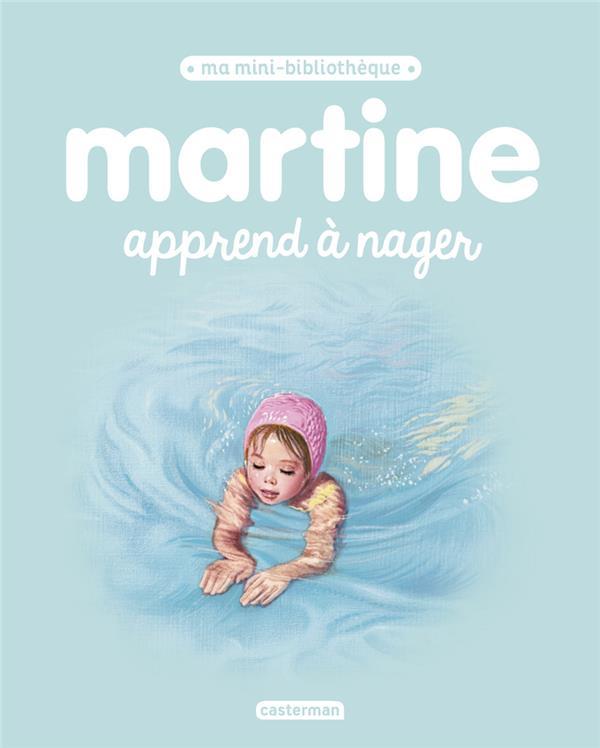MA MINI BIBLIOTHEQUE MARTINE - T11 - MARTINE APPREND A NAGER