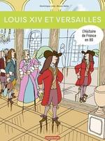 Vente Livre Numérique : L'Histoire de France en BD - Louis XIV et Versailles  - Dominique Joly