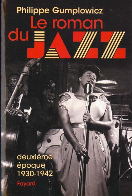 Le roman du jazz - deuxieme epoque 1930-1942