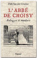 L'Abbé de Choisy  - Dirk Van Der Cruysse