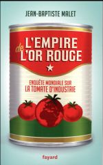 Couverture de L'empire de l'or rouge ; enquête mondiale sur la tomate d'industrie