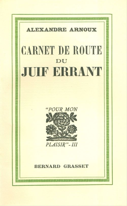 Carnet de route du Juif errant  - Alexandre Arnoux