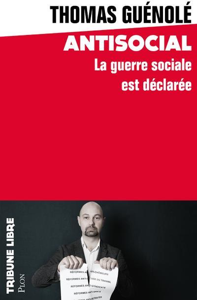 Antisocial ; la guerre sociale est déclarée