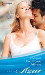 Vente EBooks : Une exquise faiblesse  - Anne Oliver