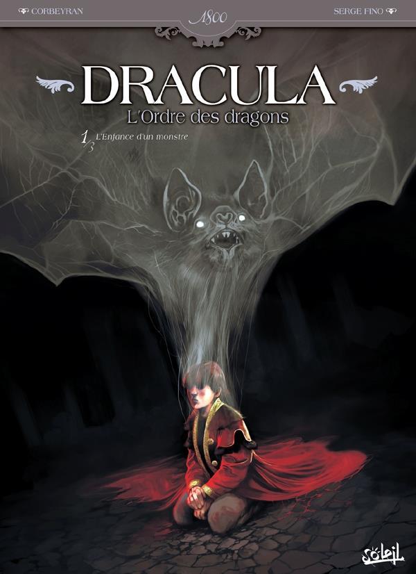 Dracula, l'ordre des dragons t.1 ; l'enfance d'un monstre