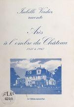 Arès à l'ombre du château, 1851 à 1947