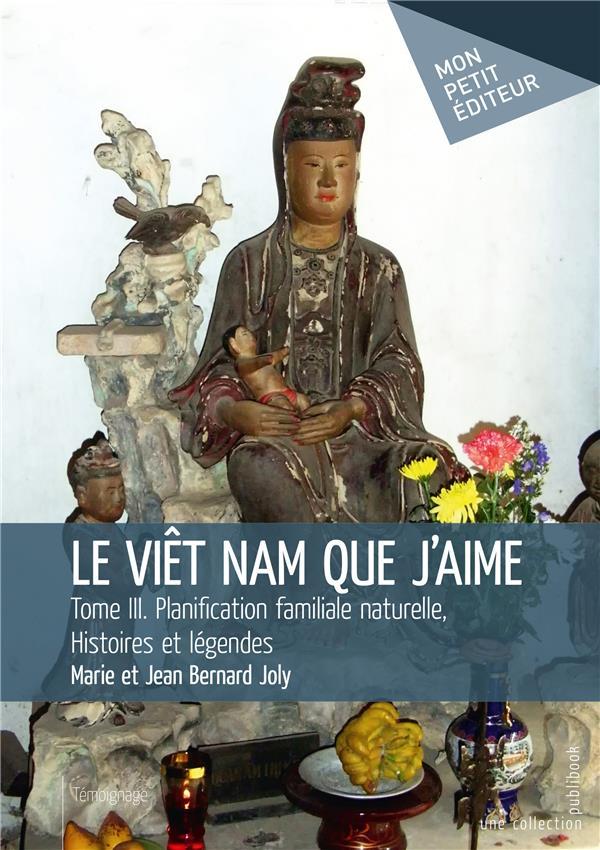 Le Viêt Nam que j'aime t.3 ; planification familiale naturelle, histoires et légendes