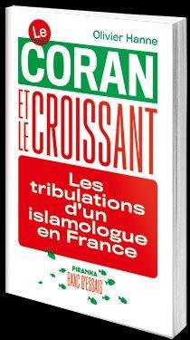 Le coran et le croissant ; les tribulations d'un islamologue en France