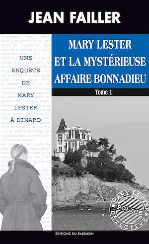La mystérieuse affaire Bonnadieu - Tome 1