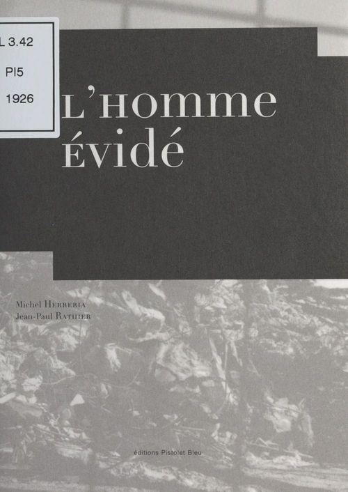L'homme évidé  - Jean-Paul Rathier  - Michel Herreria
