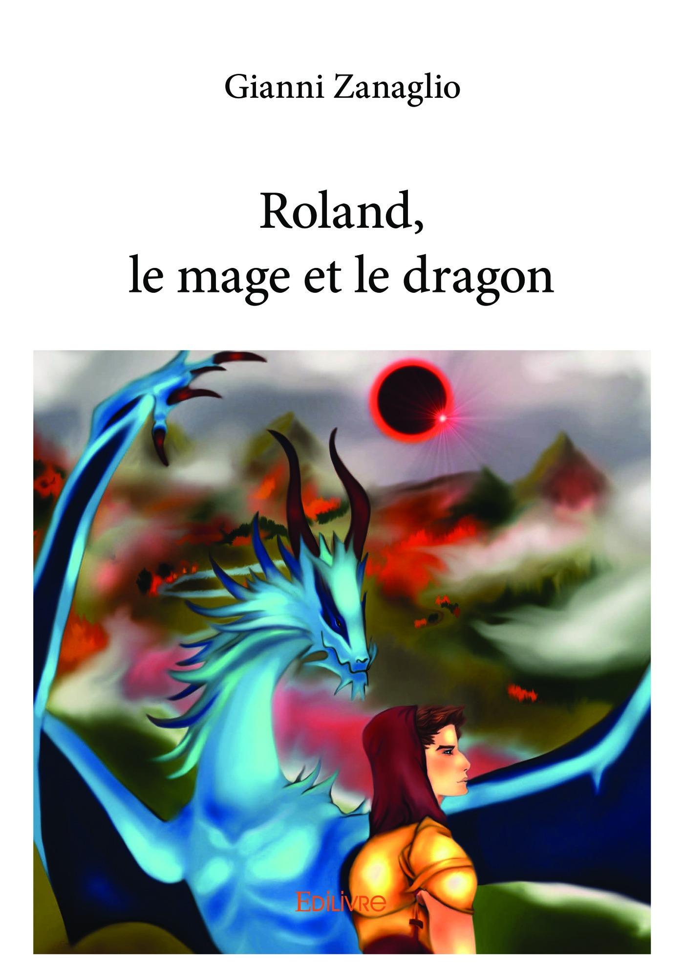 Roland, le mage et le dragon  - Gianni Zanaglio