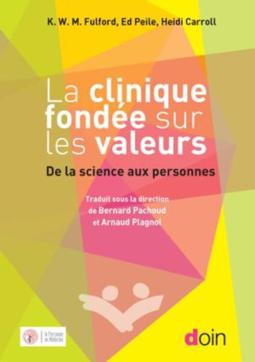 La clinique fondée sur les valeurs ; de la science aux personnes