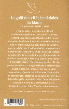 Le goût des cités impériales du Maroc ; Fès, Marrakech, Meknès et Rabat