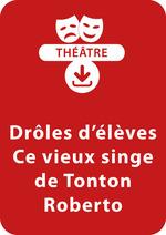 Vente Livre Numérique : Drôles d'élèves - Ce vieux singe de Tonton Roberto (6 - 7 ans)  - Brigitte Saussard