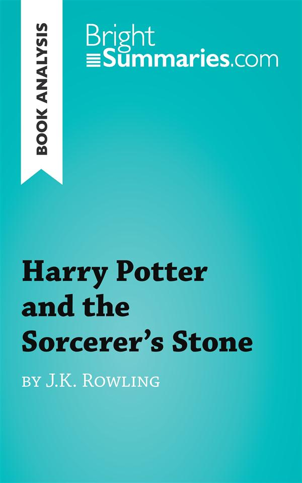 Book analysis ; Harry Potter and the sorcerer's stone by J.K. Rowling
