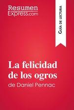 Vente Livre Numérique : La felicidad de los ogros de Daniel Pennac (Guía de lectura)  - Fabienne Gheysens
