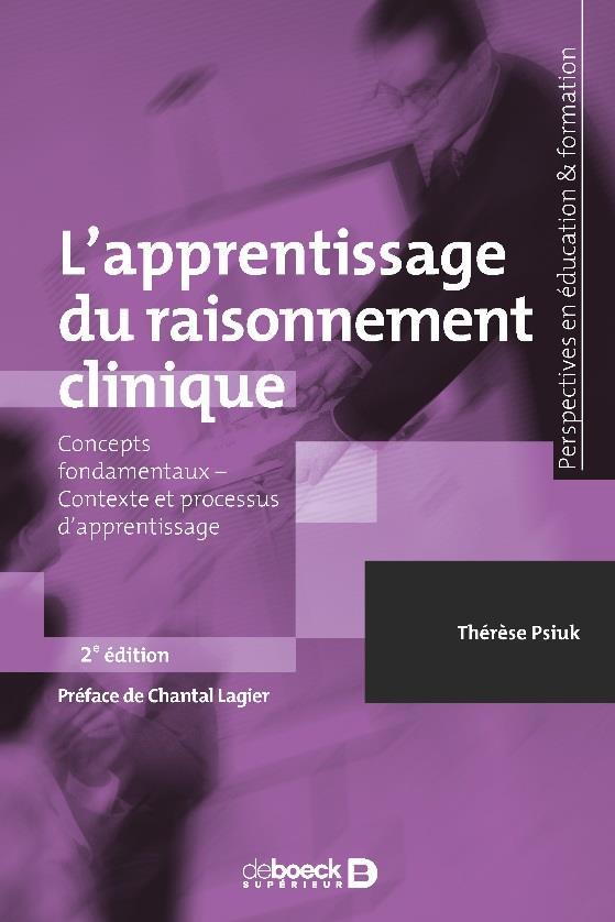 L'apprentissage du raisonnement clinique ; concepts fondamentaux, contexte et processus d'apprentissage (2e édition)