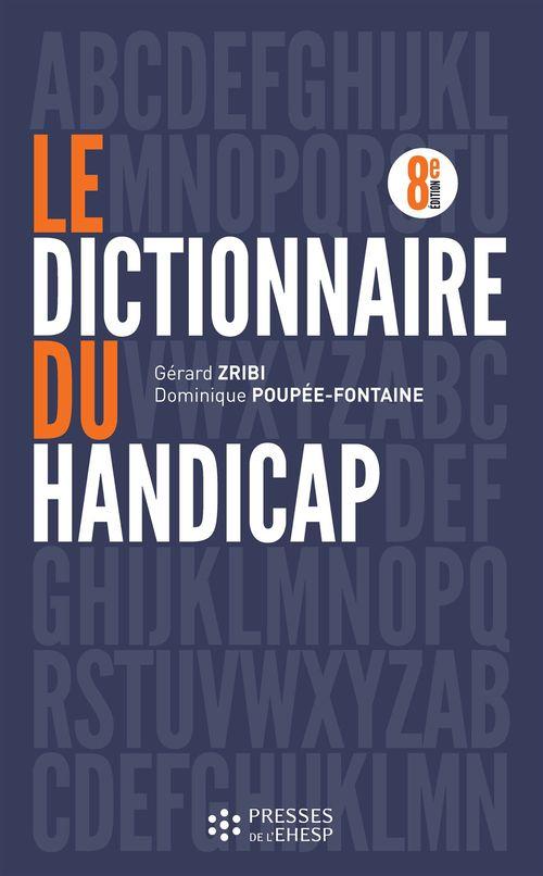 Dictionnaire du handicap  - Gerard Zribi  - Dominique Poupee-Fontaine