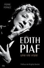 Vente EBooks : Edith Piaf, une vie vraie  - Pierre Pernez