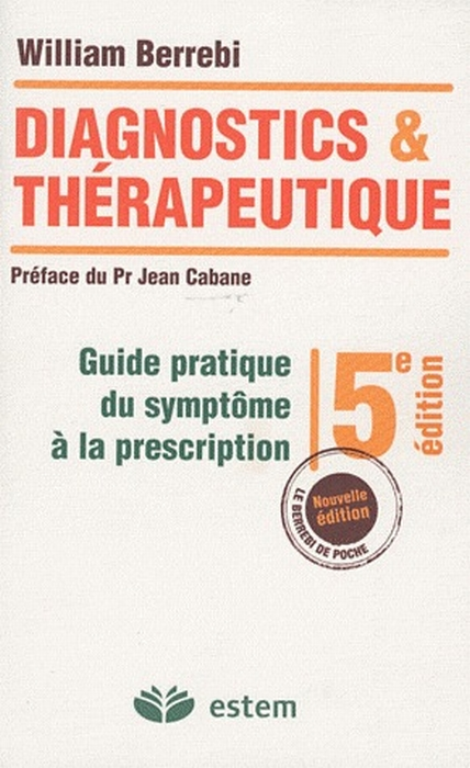 Diagnostics Et Therapeutique De Poche 5eme Edition Guide Pratique Du Symptome A La Prescription
