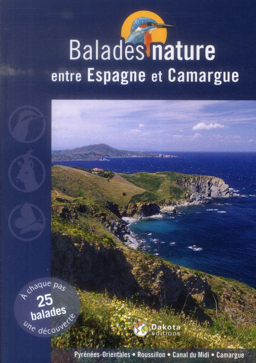 BALADES NATURE ; entre Espagne et Camargue