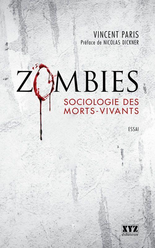 Zombies ; sociologie des morts-vivants