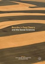 Bourdieu´s Field Theory and the Social Sciences  - James Albright - Deborah Hartman - Jacqueline Widin