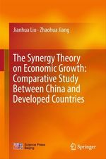 The Synergy Theory on Economic Growth: Comparative Study Between China and Developed Countries  - Jianhua Liu - Zhaohua Jiang