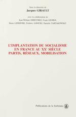 Implantation du socialisme en france au xxe siecle  - Girault J - Jacques Girault