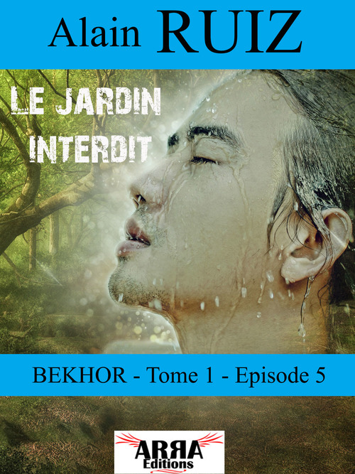 Le jardin interdit, tome 1, épisode 5 (Bekhor)