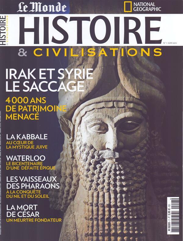 Histoire & civilisations n.7 ; irak et syrie, le saccage