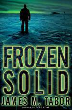 Frozen Solid: A Novel  - James Tabor - James M. Tabor