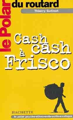 Le polar du routard cash cash a frisco