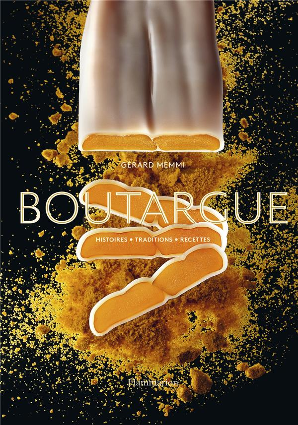 Boutargue ; histoires, traditions, recettes