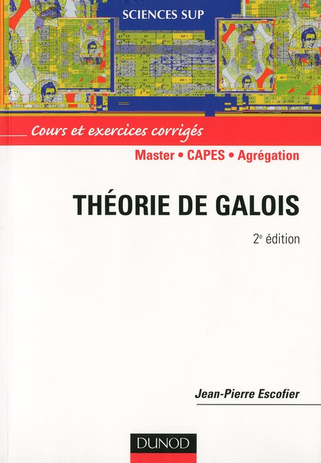 Theorie De Galois ; Master, Capes, Agregation (2e Edition) ; Cours Et Exercices Corriges (2e Edition)