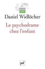 Vente EBooks : Le psychodrame chez l'enfant  - Daniel WIDLOCHER