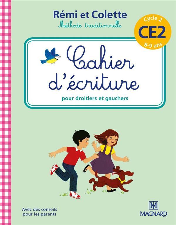 Remi Et Colette ; Remi Et Colette, Methode Traditionnelle ; Cahier D'Ecriture ; Pour Droitiers Et Gauchers ; Cycle 2 ; Ce2 (8-9 Ans)